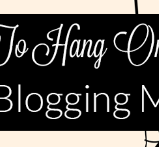 how to hang onto your blogging mojo