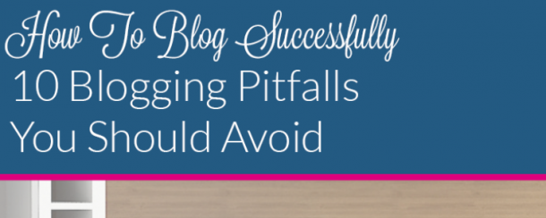 Blogging Pitfalls To Avoid
