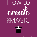 How To Create SEO Magic