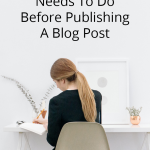 Writing Fundamentals: 4 Things To Do Before Publishing