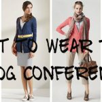 What to Wear: A Blog Conference Guide