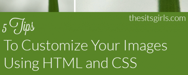 Five html and css tips to help you optimize your blog images.