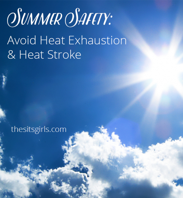 Get ready for summer fun by learning the signs of heat exhaustion and heat stroke. Keep your family safe this summer with these simple tips!