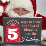 Why The Holidays Are Great For Your Blog