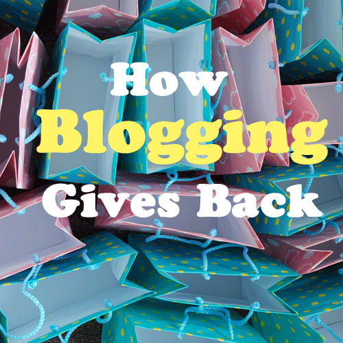 how blogging gives back