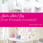 How To Start a Blog {FREE Printable Included!}