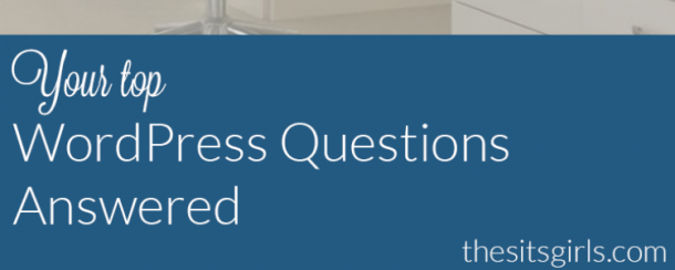 Your Top Wordpress Questions Answered