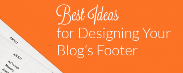 Design Ideas To Make Your Blog Footer Rock