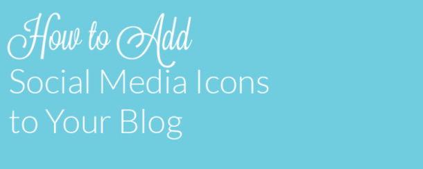 learn how to add social media icons to your blog
