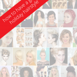13 Holiday Hair Styles To Make You Look & Feel Fabulous