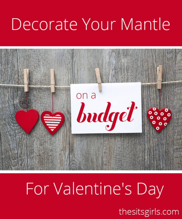 Turn your mantle into a Valentine's Day celebration without breaking into your piggy bank. These budget-friendly decorating ideas will inspire you to add a little extra love to your home.