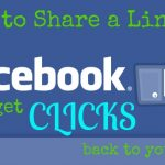 How to Share a Link on Facebook & Get Clicks Back To Your Blog