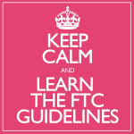 FTC Guidelines: Keep Calm & Understand the New FTC Guidelines