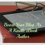 Boost Your Blog as a Kindle eBook Author
