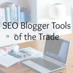 seo blogger tools