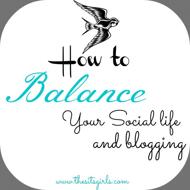 Balancing Your Social Life & Blog Life