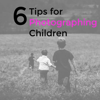 6 Tips for Photographing Children