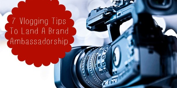 vlogging tips ambassadorship