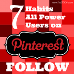 7 Habits the Most Successful Power Users on Pinterest All Follow