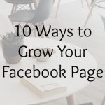 10 Ways to Grow Your Facebook Page