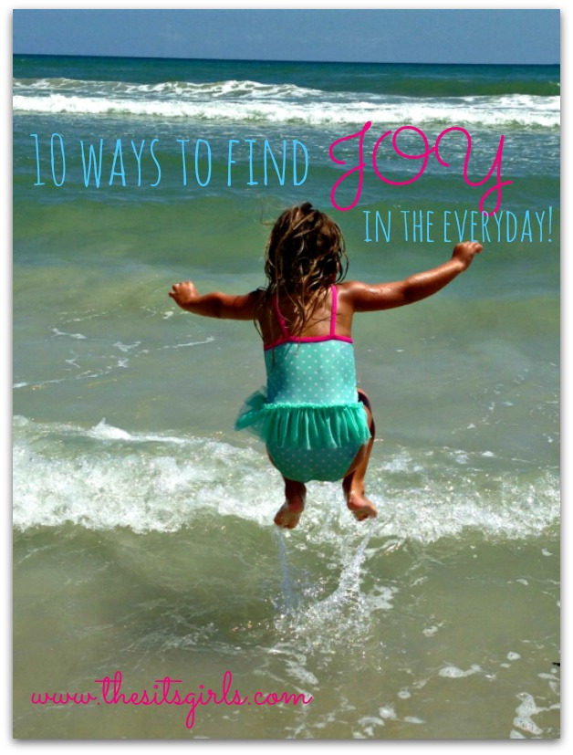 10 ways to finding joy in the everyday