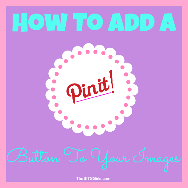 How to Add a Pinterest Pin It Button to Your Images