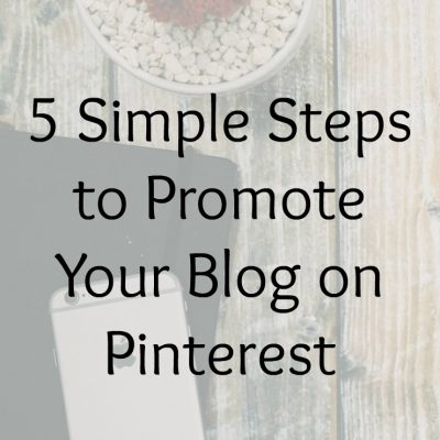 5 Simple Steps to Promote Your Blog on Pinterest