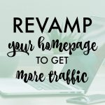 Revamp Your Homepage to Get More Traffic