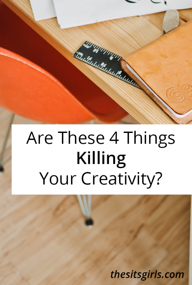 Four Things Killing Your Creativity | Encouragement for bloggers and writers who need inspiration.