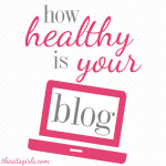 How Healthy Is Your Blog? Evaluate and Get the Free Download Now