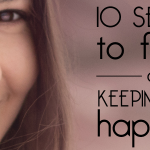 10 Secrets to Happiness You Keep Forgetting