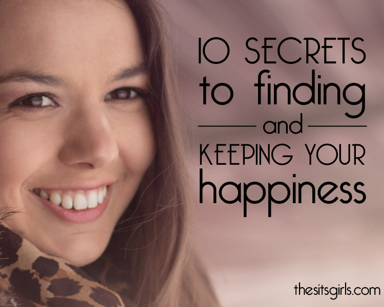 10 Secrets to Finding Happiness