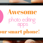 5 Best Photo Editor Apps for Smartphones…Perfect for the Holidays!