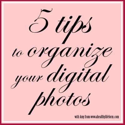 5 Tips To Organize Digital Photos