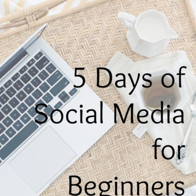 5 Days of Social Media for Beginners