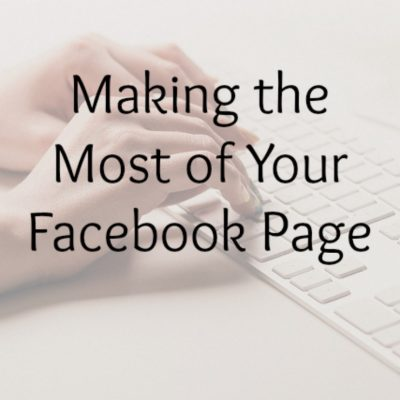 Making the Most of Your Facebook Page