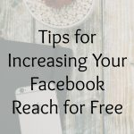 Tips for Increasing Your Facebook Reach for Free