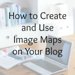 How to Create and Use Image Maps on Your Blog