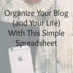 Organize Your Blog With This Simple Spreadsheet