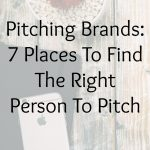 Pitching Brands: 7 Places To Find The Right Person To Pitch