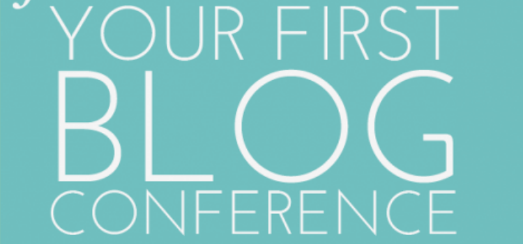Getting Ready For Your First Blog Conference