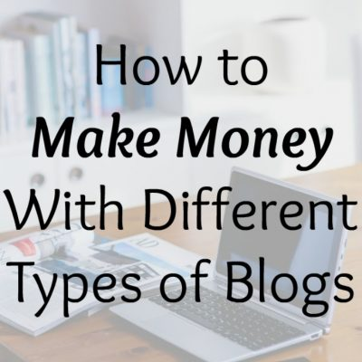 How to Make Money With Different Types of Blogs
