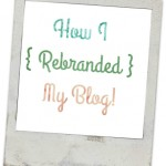 How I Rebranded My Blog