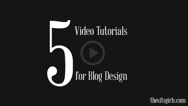 5 video tutorials to help you perfect your blog | DIY Blog Design