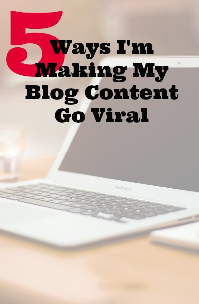 Making Blog Content Go Viral