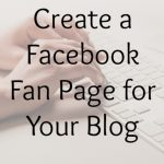 Create a Facebook Fan Page for Your Blog