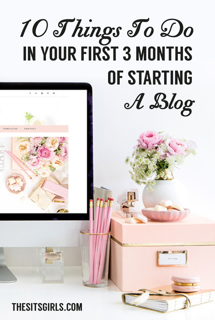 What you need to do in your first three months of starting a blog.