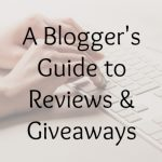 A Blogger's Guide to Reviews & Giveaways
