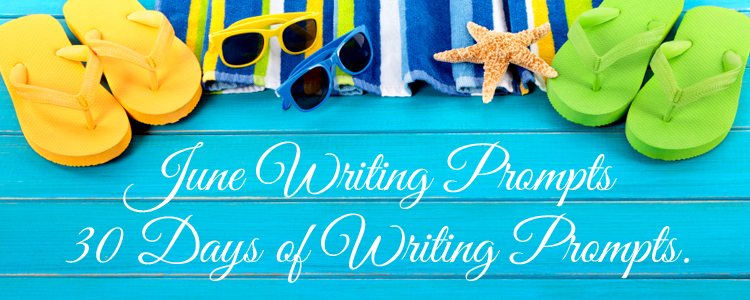 June Calendar Writing Prompts : Writing prompts for june days of