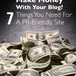 Interested in learning how to make money blogging? Here are tips to help you make your blog PR-Friendly.